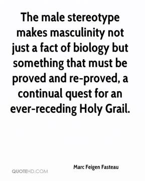 601392616-marc-feigen-fasteau-quote-the-male-stereotype-makes-masculinity-not.jpg
