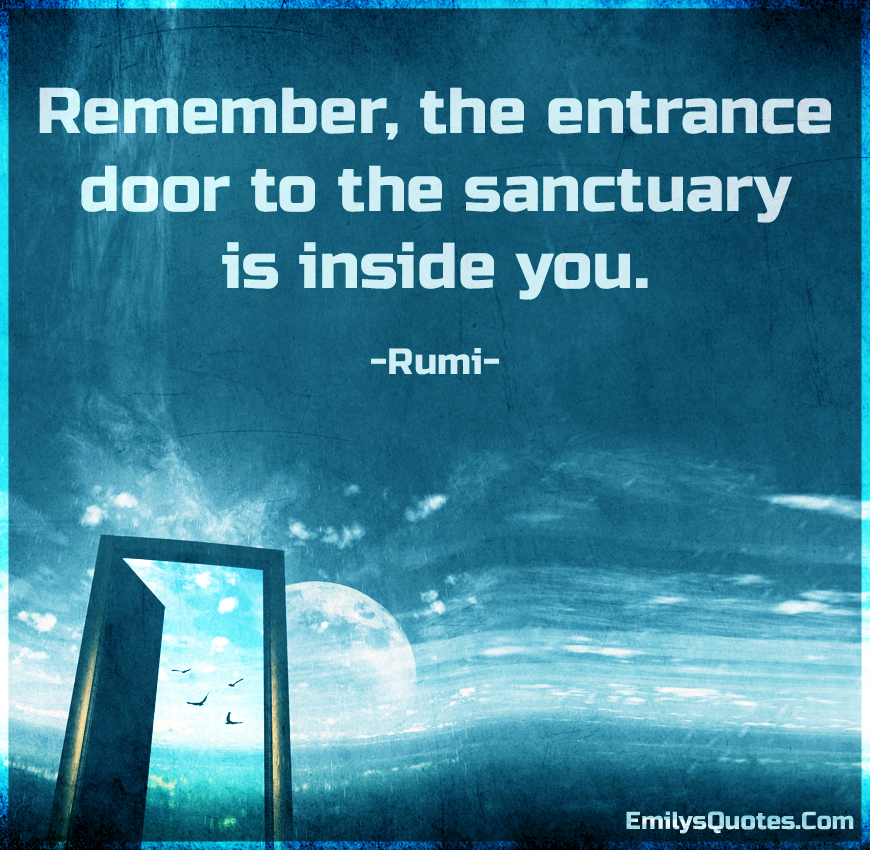 Remember-the-entrance-door-to-the-sanctuary-is-inside-you..jpg