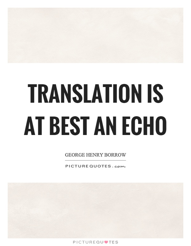 translation-is-at-best-an-echo-quote-1.jpg