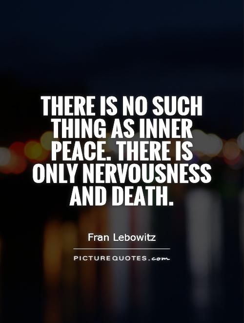 there-is-no-such-thing-as-inner-peace-there-is-only-nervousness-and-death-quote-1.jpg