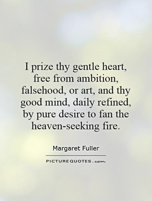 i-prize-thy-gentle-heart-free-from-ambition-falsehood-or-art-and-thy-good-mind-daily-refined-by-quote-1.jpg
