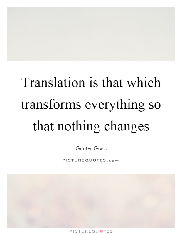 translation-is-that-which-transforms-everything-so-that-nothing-changes-quote-1.jpg