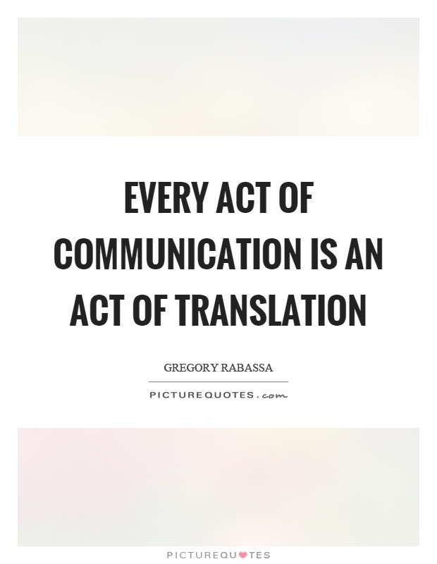 every-act-of-communication-is-an-act-of-translation-quote-1.jpg