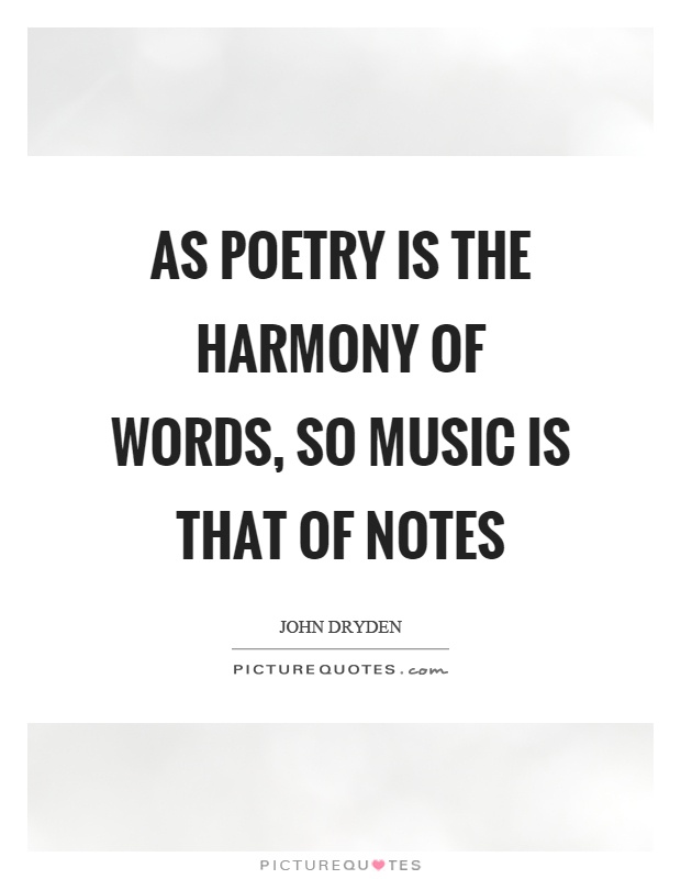 as-poetry-is-the-harmony-of-words-so-music-is-that-of-notes-quote-1.jpg