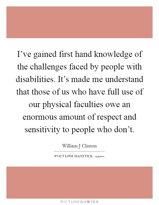 ive-gained-first-hand-knowledge-of-the-challenges-faced-by-people-with-disabilities-its-made-me-quote-1.jpg