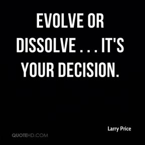 larry-price-quote-evolve-or-dissolve-its-your-decision.jpg