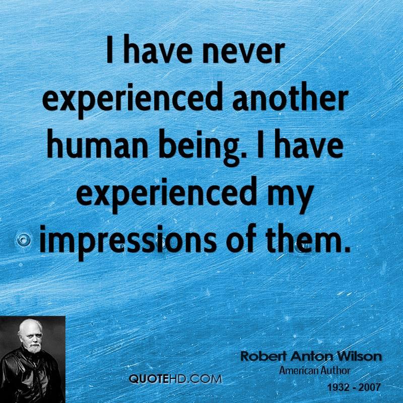 robert-anton-wilson-robert-anton-wilson-i-have-never-experienced.jpg