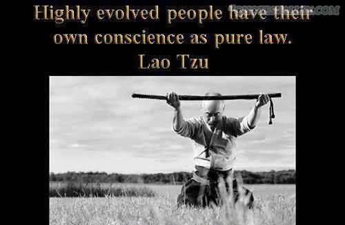 highly-evolved-people-have-their-own-conscience-as-pure-law-lao-tzu.jpg