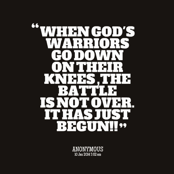 24245-when-gods-warriors-go-down-on-their-knees-the-battle-is-not.png
