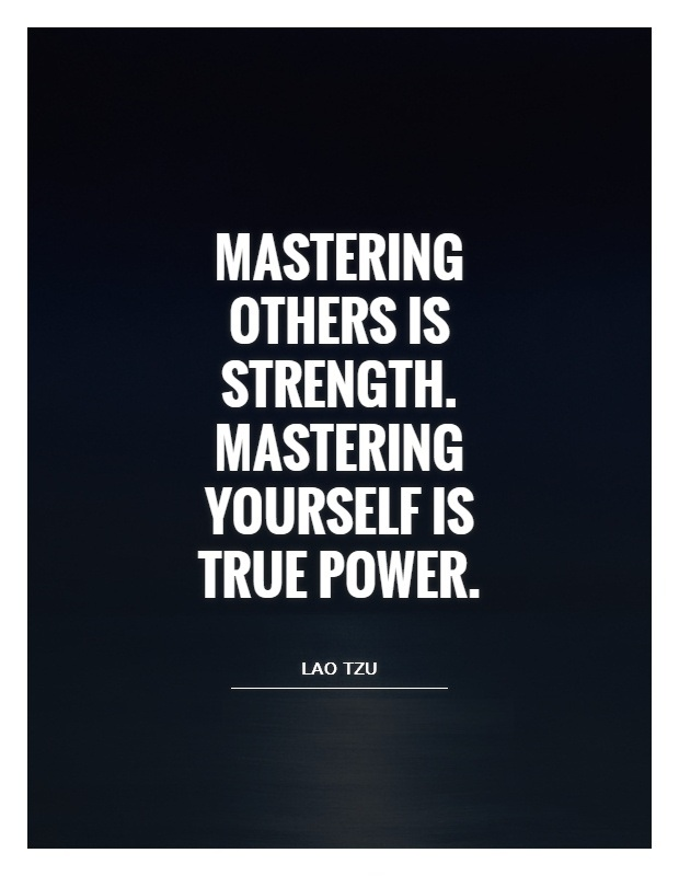 mastering-others-is-strength-mastering-yourself-is-true-power-quote-1.jpg