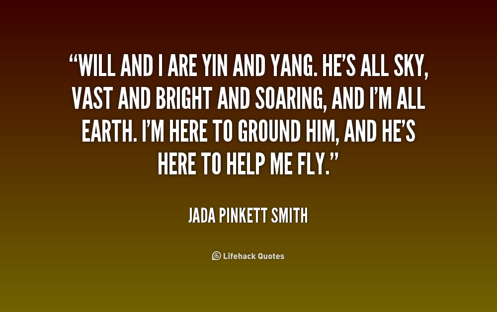 1864272666-quote-Jada-Pinkett-Smith-will-and-i-are-yin-and-yang-231581_1.png