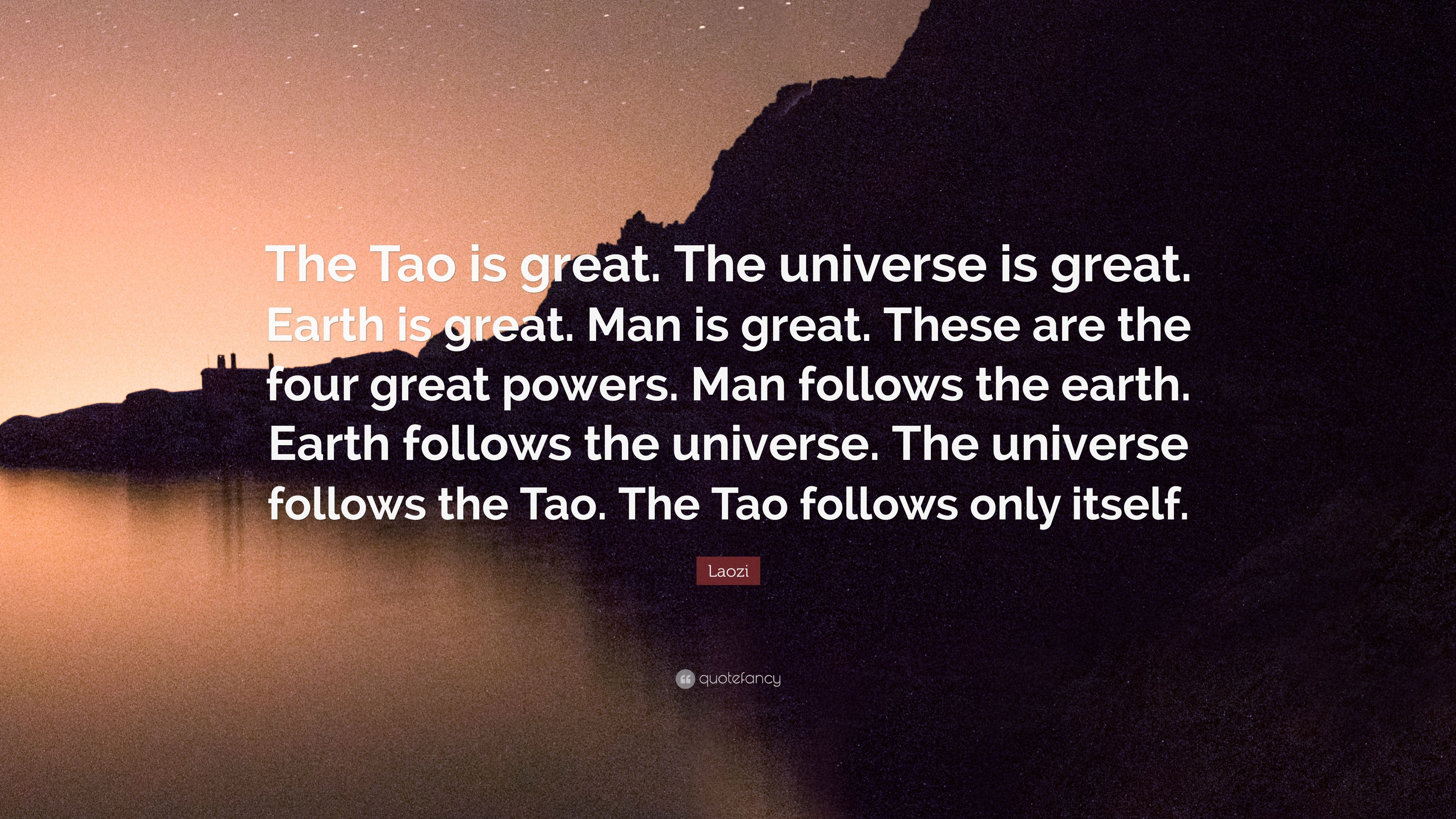 4302007-Laozi-Quote-The-Tao-is-great-The-universe-is-great-Earth-is-great.jpg