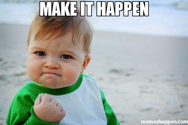 Make-it-happen--meme-51010.jpg