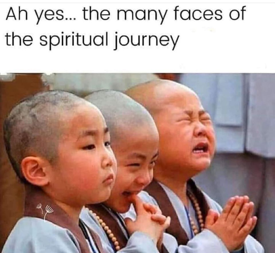 Image may contain: 2 people, possible text that says 'Ah yes... the many faces of the spiritual journey'