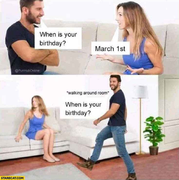 when-is-your-birthday-march-1st-walking-