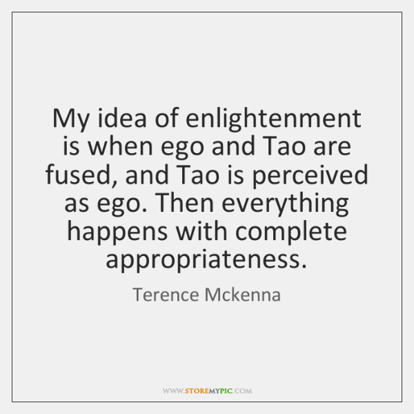 terence-mckenna-my-idea-of-enlightenment-is-when-ego-quote-on-storemypic-510ae.png